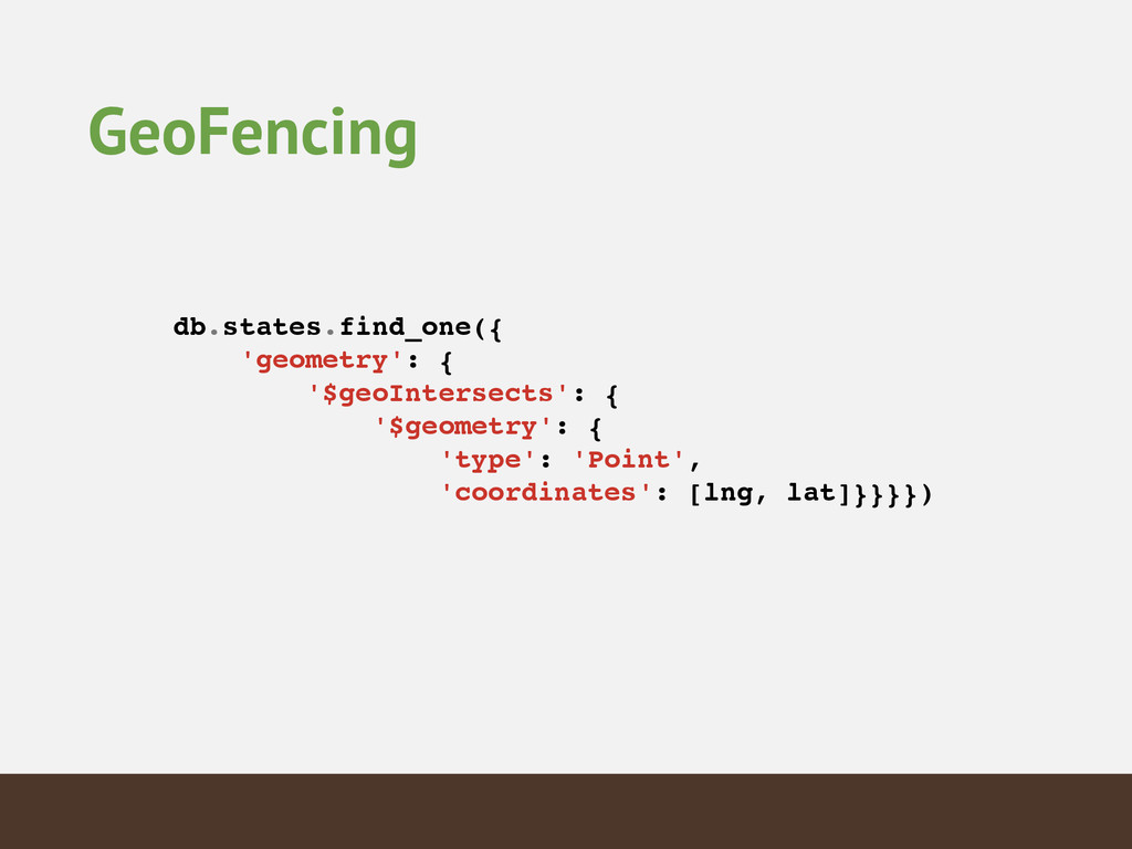 GeoFencing db.states.find_one({! 'geometry': {!...