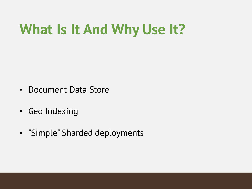 What Is It And Why Use It? • Document Data Stor...