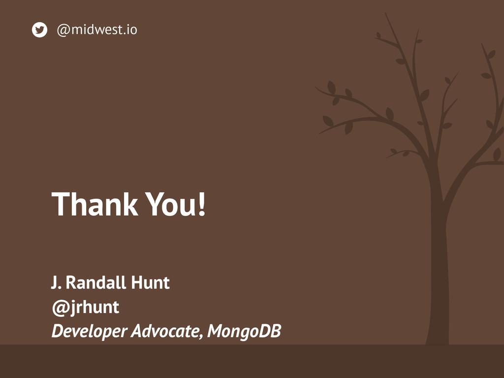 Thank You! J. Randall Hunt @jrhunt Developer A...