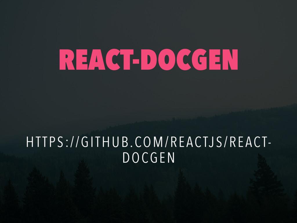 REACT-DOCGEN HTTPS://GITHUB.COM/REACTJS/REACT- ...