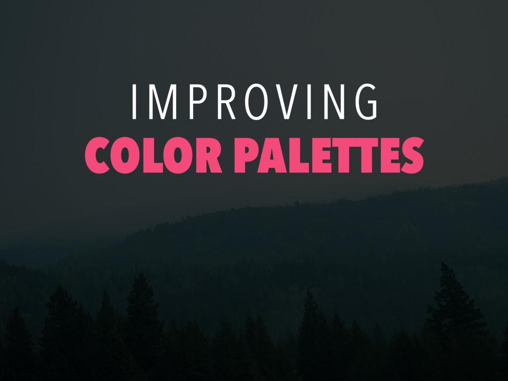 IMPROVING COLOR PALETTES