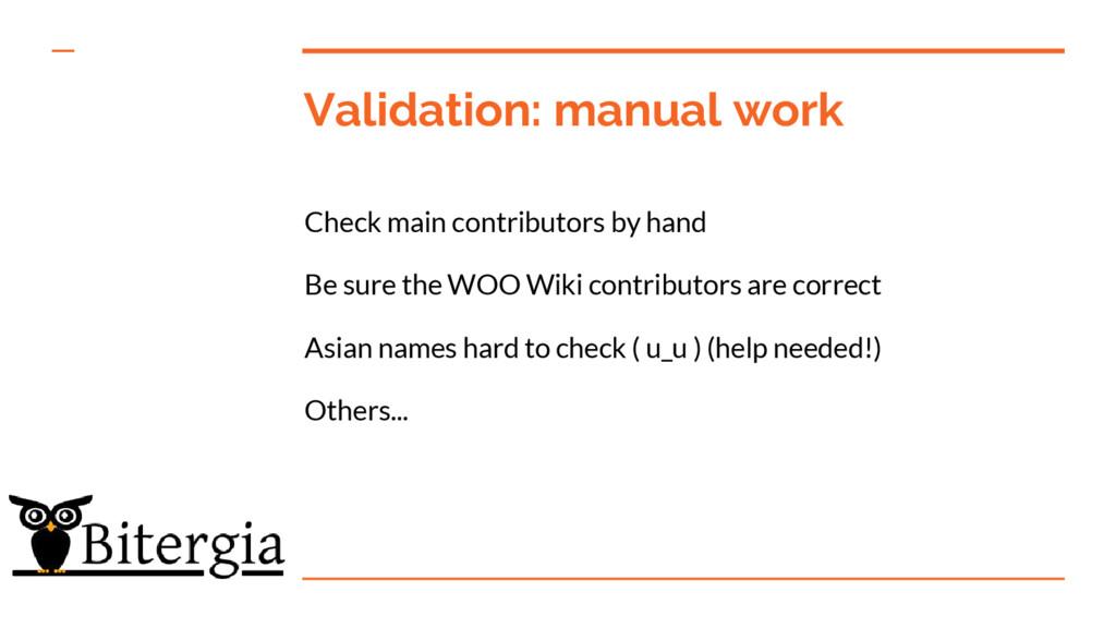 Validation: manual work Check main contributors...