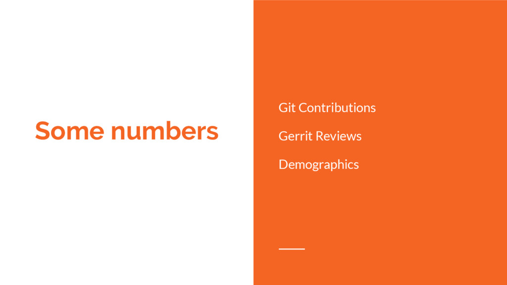 Some numbers Git Contributions Gerrit Reviews D...