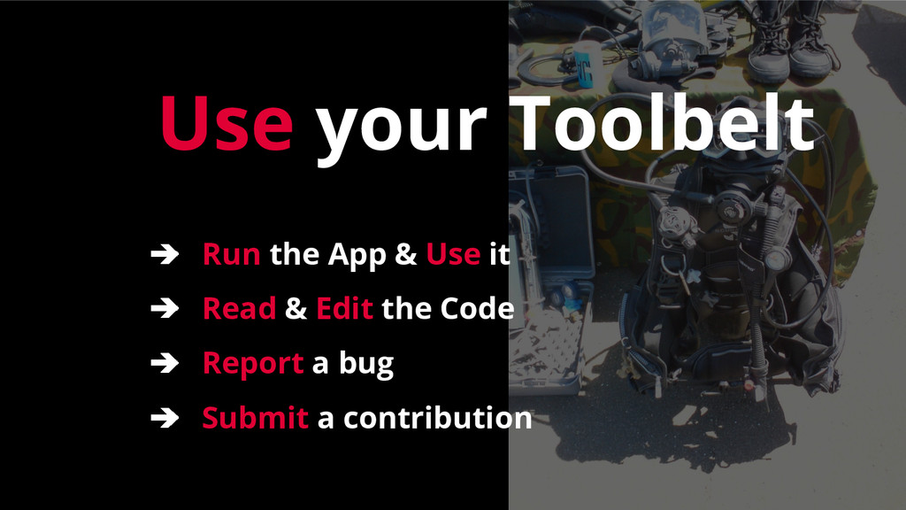 Use your Toolbelt ➔ Run the App & Use it ➔ Read...