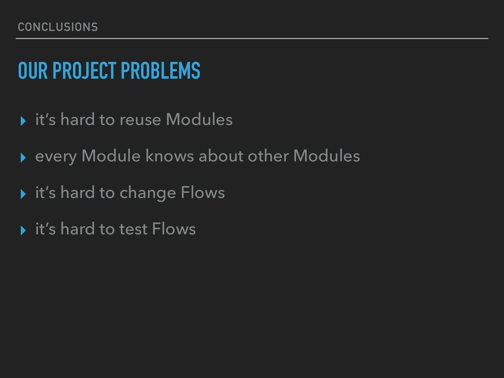 CONCLUSIONS OUR PROJECT PROBLEMS ▸ it's hard to...