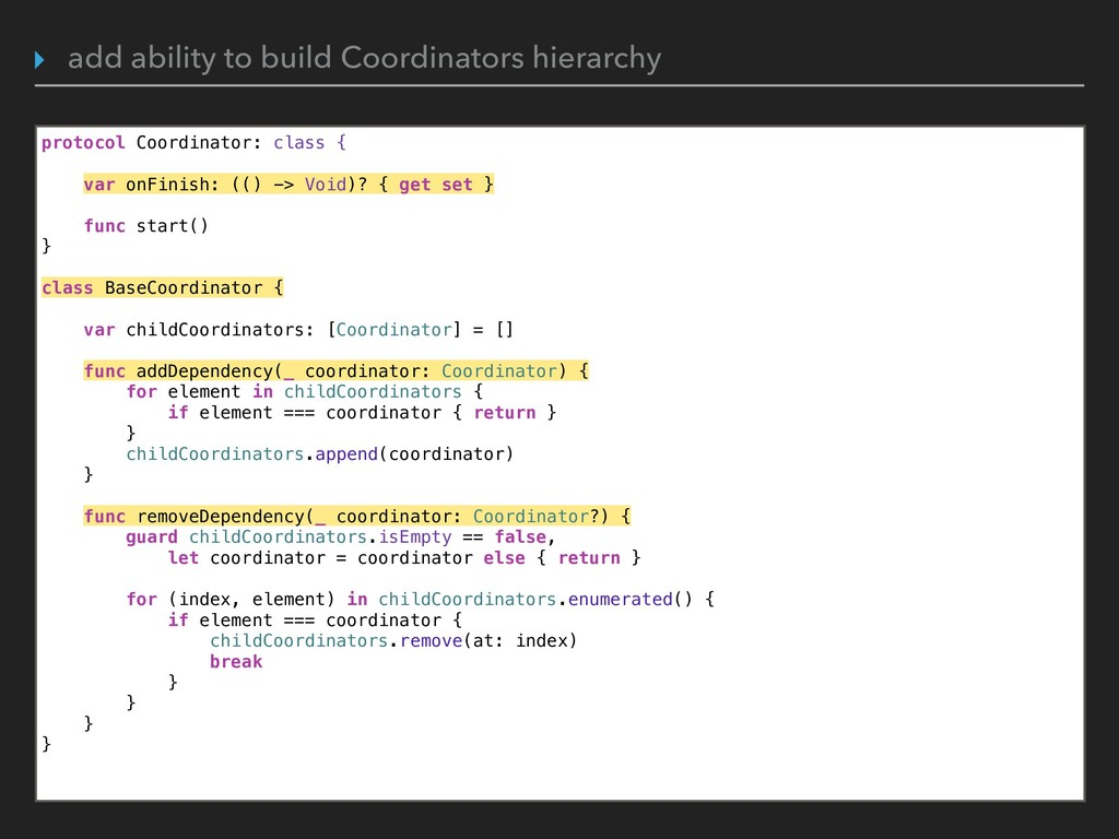 protocol Coordinator: class { var onFinish: (()...