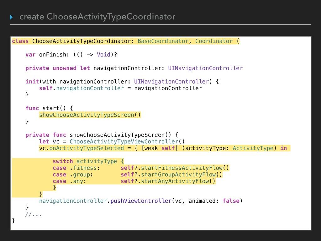 class ChooseActivityTypeCoordinator: BaseCoordi...