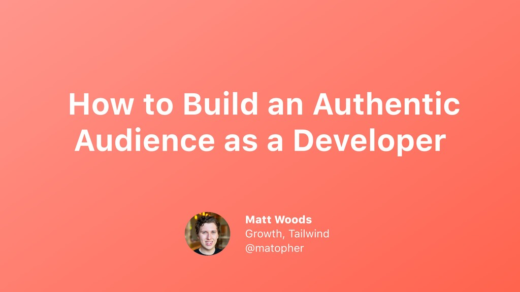 How to Build an Authentic Audience as a Develop...