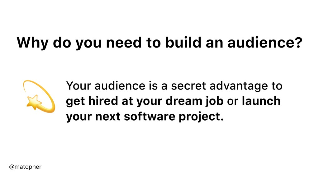 Why do you need to build an audience? @matopher...