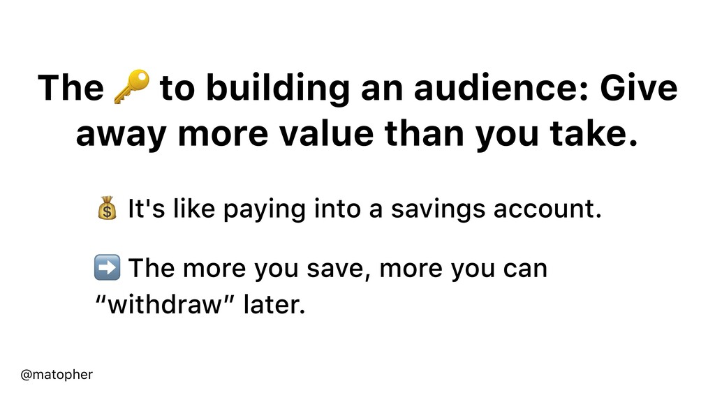 The  to building an audience: Give away more va...