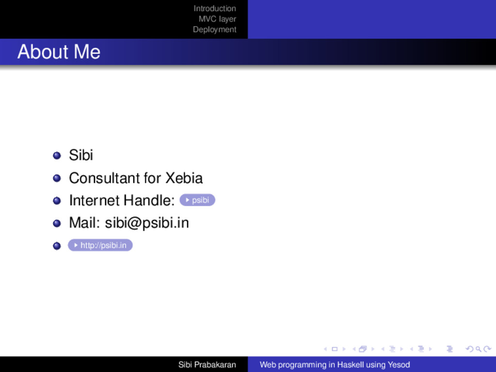 Introduction MVC layer Deployment About Me Sibi...