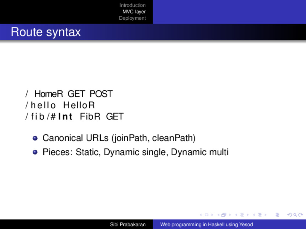 Introduction MVC layer Deployment Route syntax ...