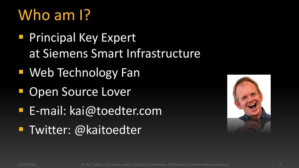 Who am I?  Principal Key Expert at Siemens Sma...