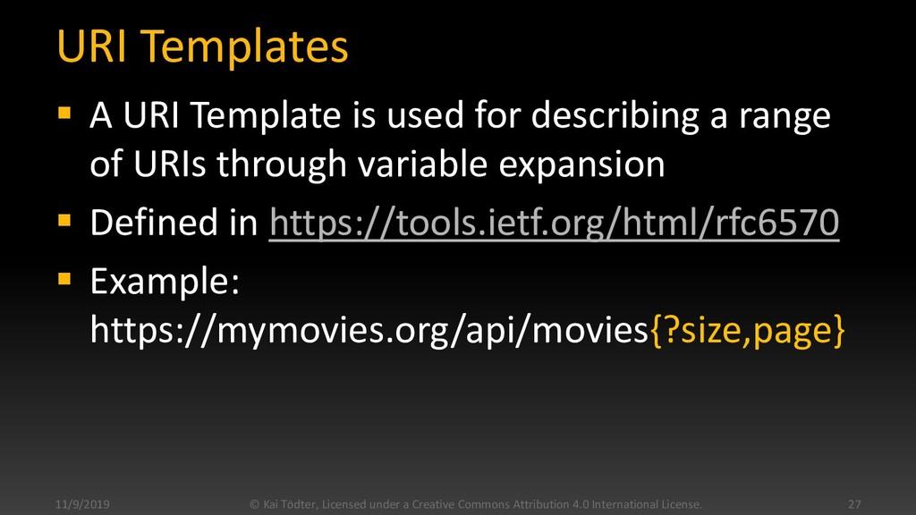 URI Templates  A URI Template is used for desc...