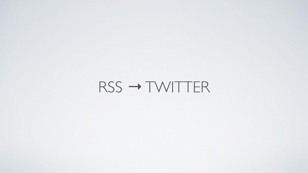 RSS → TWITTER