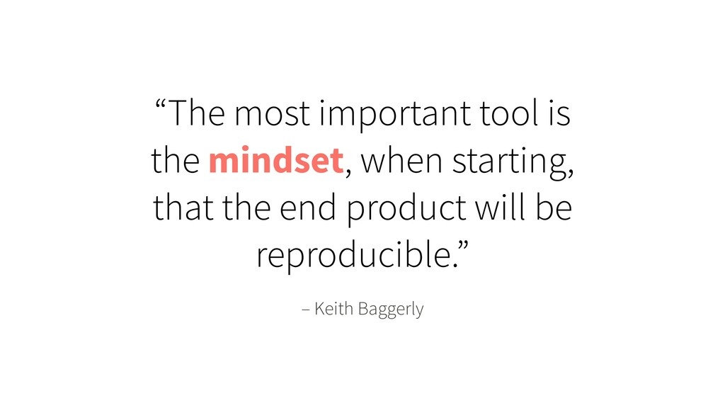 "– Keith Baggerly ""The most important tool is th..."