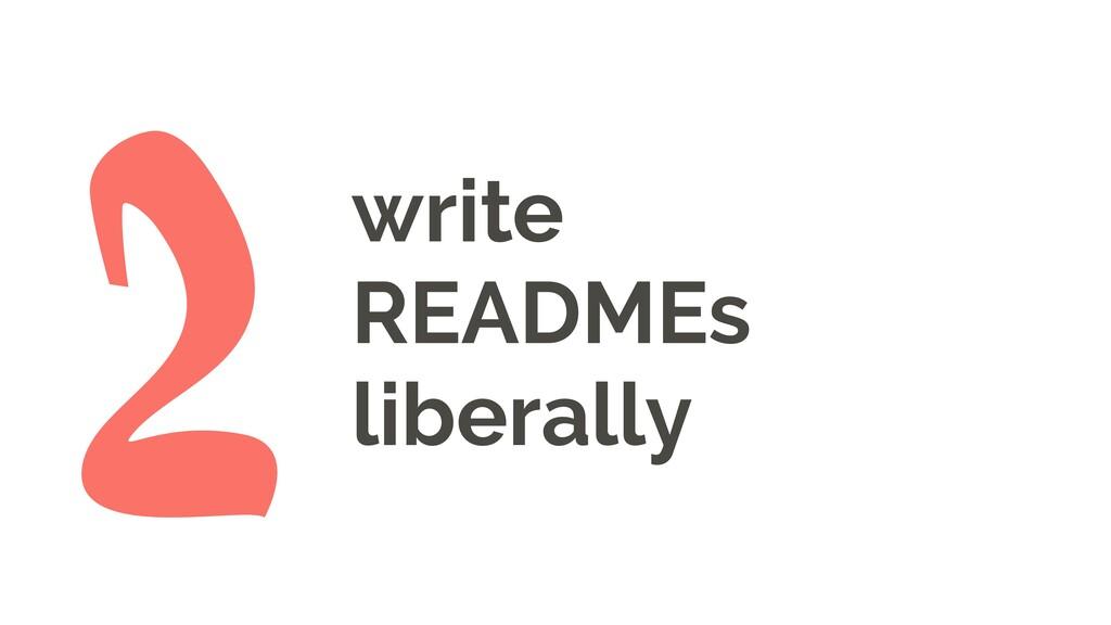 write READMEs liberally 2