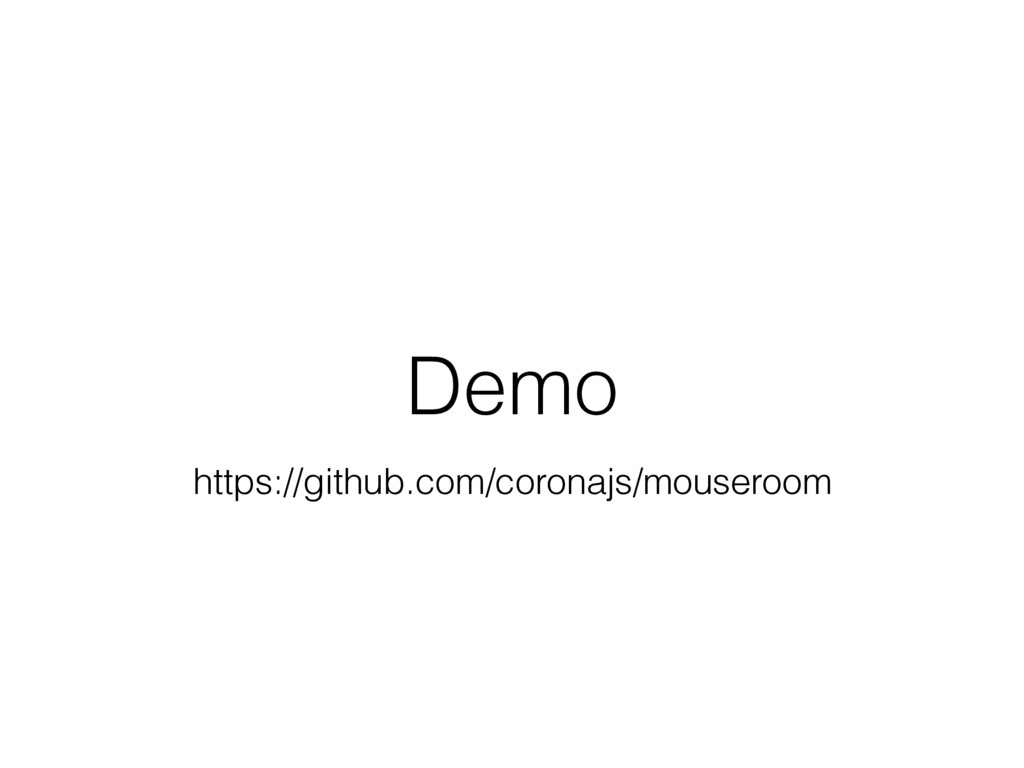 Demo https://github.com/coronajs/mouseroom