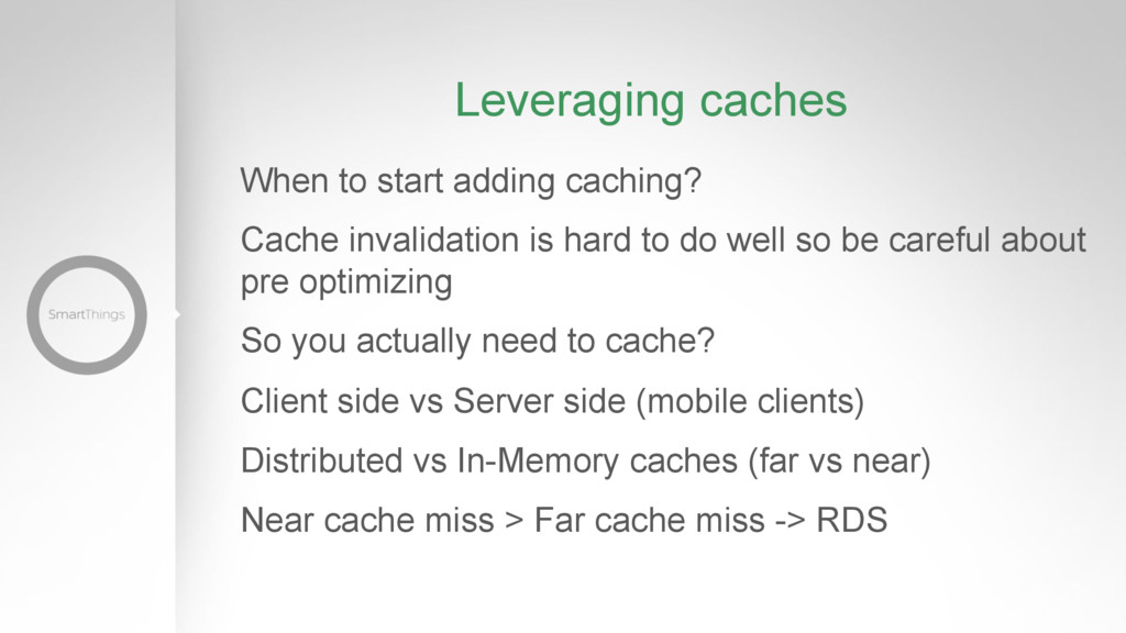 Leveraging caches When to start adding caching?...