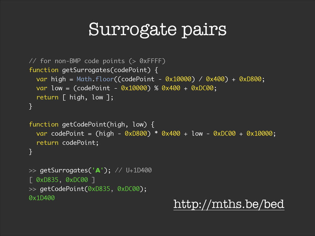 Surrogate pairs // for non-BMP code points (> 0...