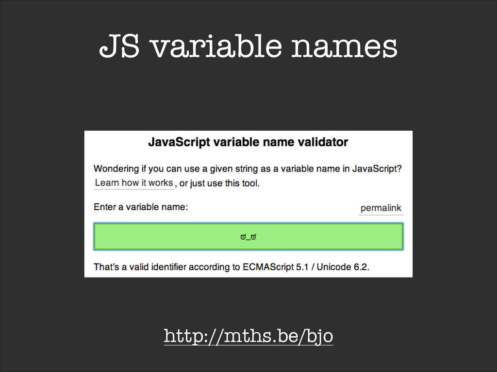 JS variable names http://mths.be/bjo