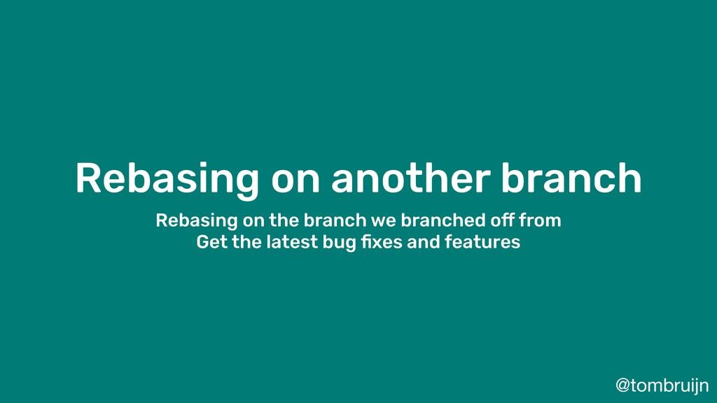 @tombruijn Rebasing on another branch Rebasing ...
