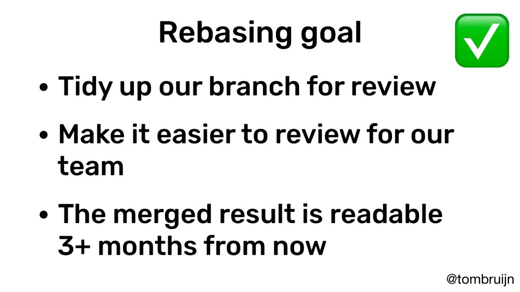 @tombruijn Rebasing goal • Tidy up our branch f...
