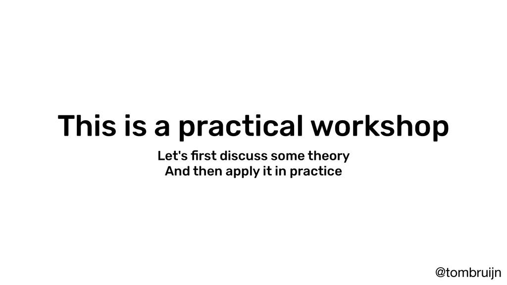 @tombruijn This is a practical workshop Let's fi...
