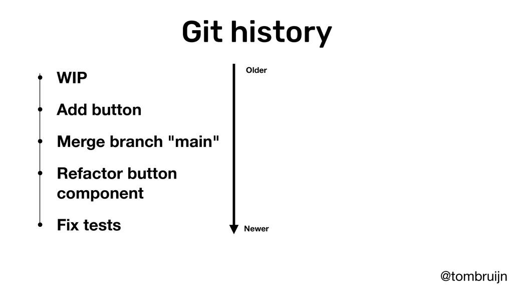 @tombruijn Git history • WIP • Add button • Mer...