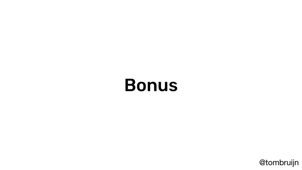 @tombruijn Bonus