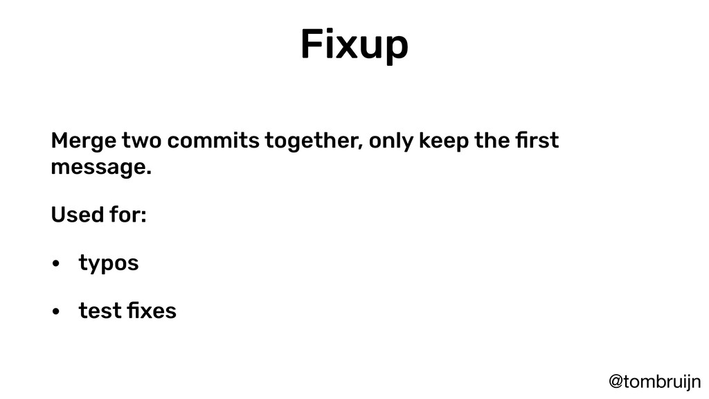 @tombruijn Fixup Merge two commits together, on...
