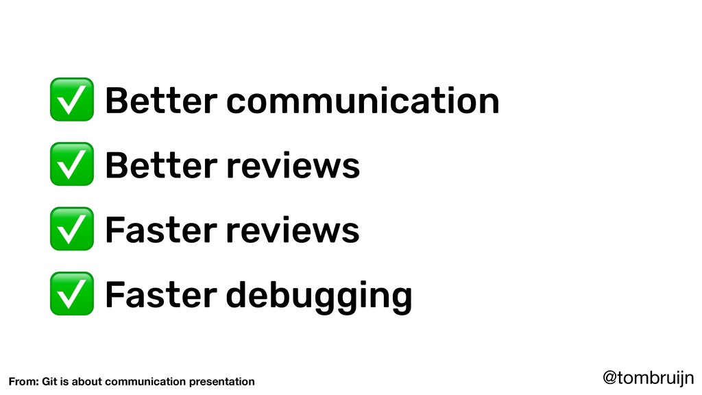 @tombruijn ✅ Better communication ✅ Better revi...