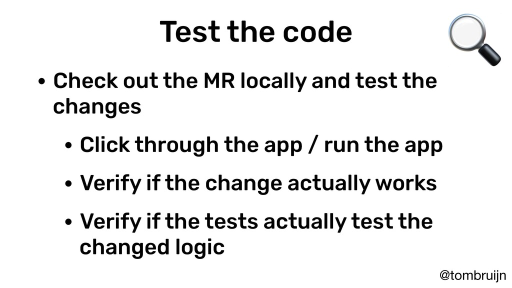 @tombruijn Test the code • Check out the MR loc...