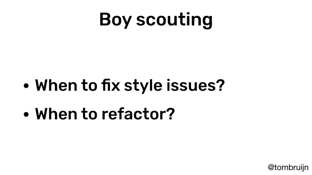 @tombruijn Boy scouting • When to fix style issu...