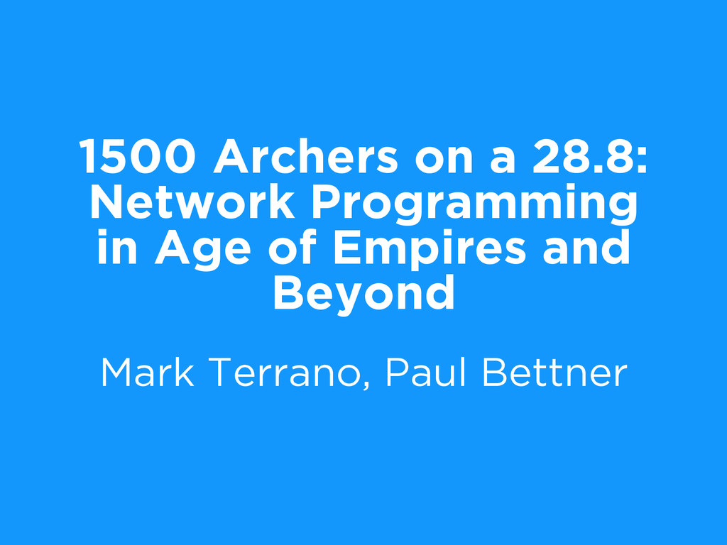 1500 Archers on a 28.8: Network Programming in ...