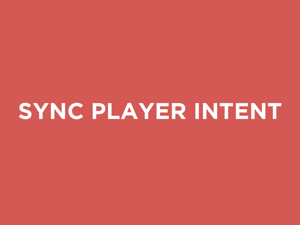 SYNC PLAYER INTENT