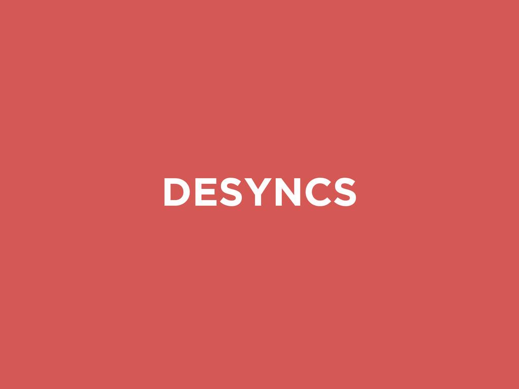 DESYNCS