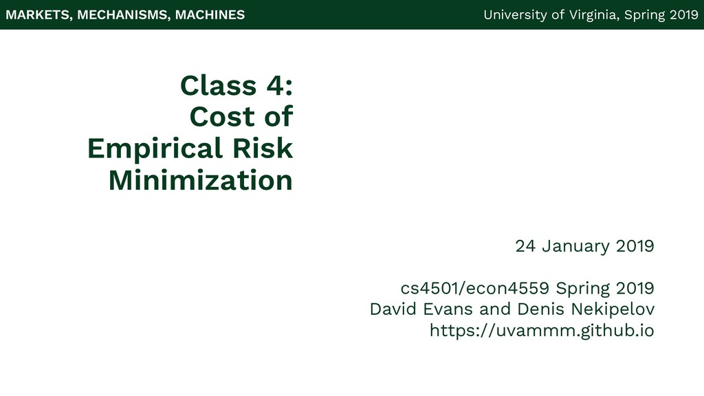 MARKETS, MECHANISMS, MACHINES University of Vir...