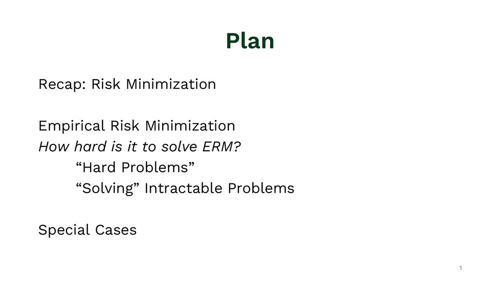 Plan Recap: Risk Minimization Empirical Risk Mi...