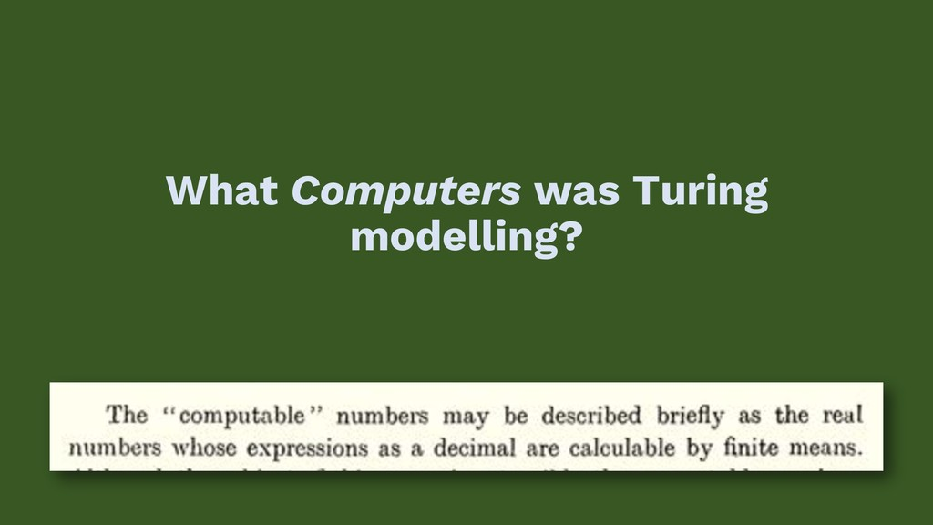 What Computers was Turing modelling?