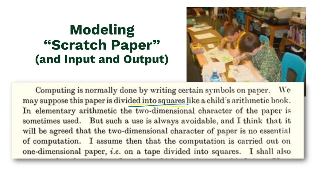 """Modeling """"Scratch Paper"""" (and Input and Output)"""