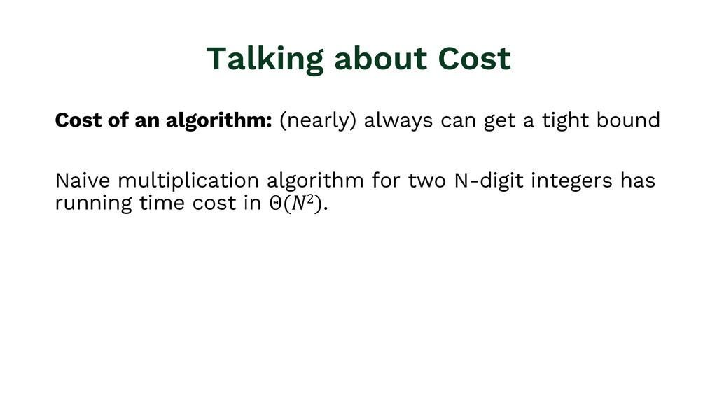 Talking about Cost Cost of an algorithm: (nearl...
