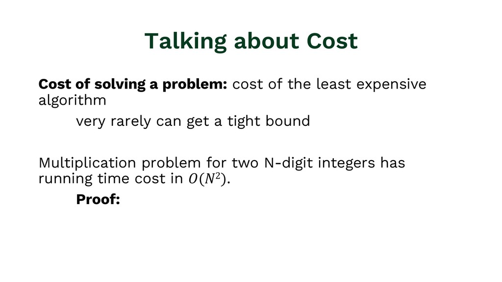 Talking about Cost Cost of solving a problem: c...