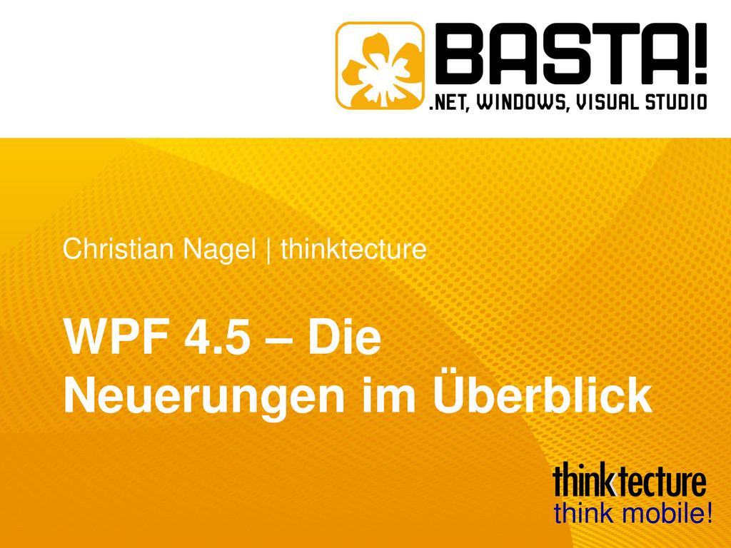 Christian Nagel   thinktecture WPF 4.5 – Die Ne...