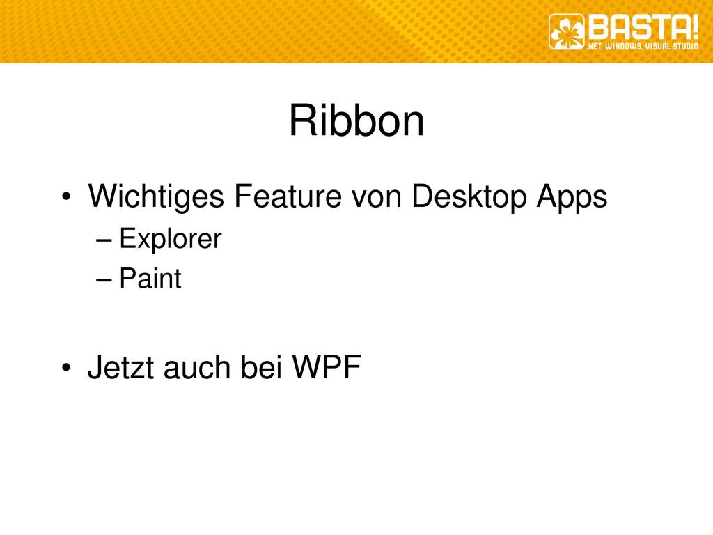 Ribbon • Wichtiges Feature von Desktop Apps – E...
