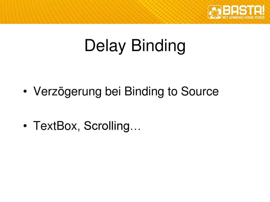 Delay Binding • Verzögerung bei Binding to Sour...