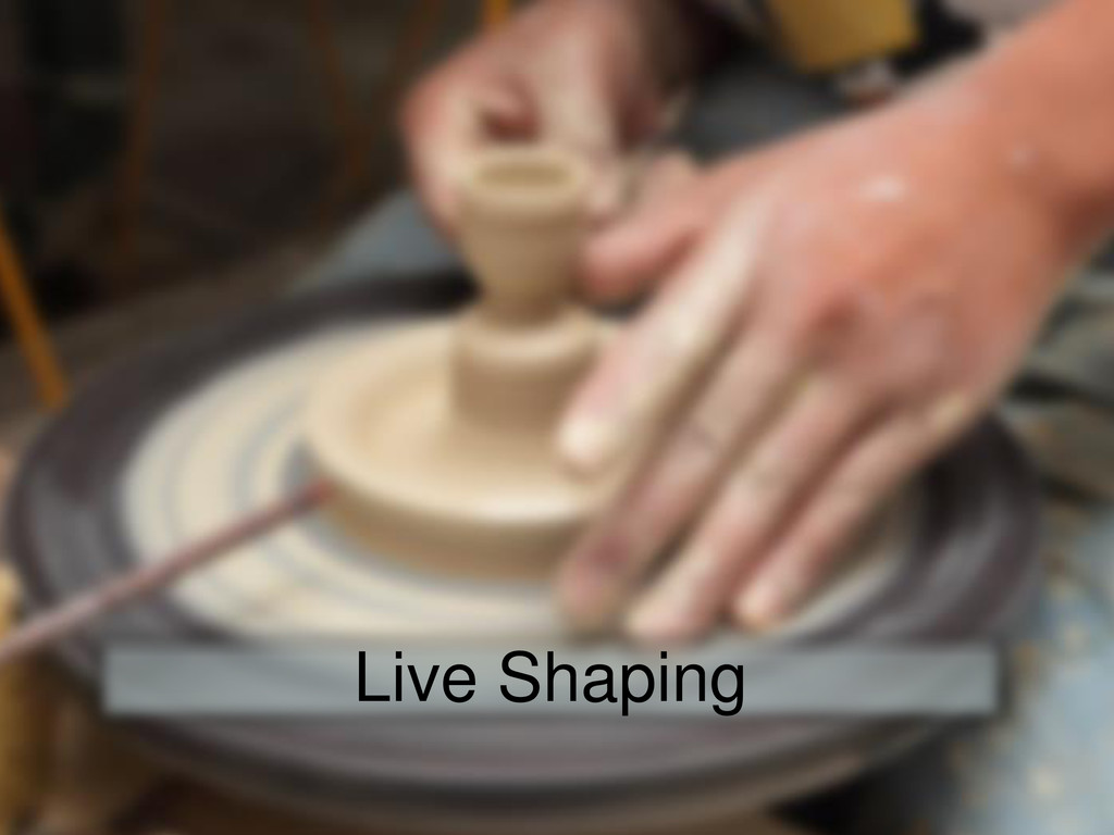 Live Shaping