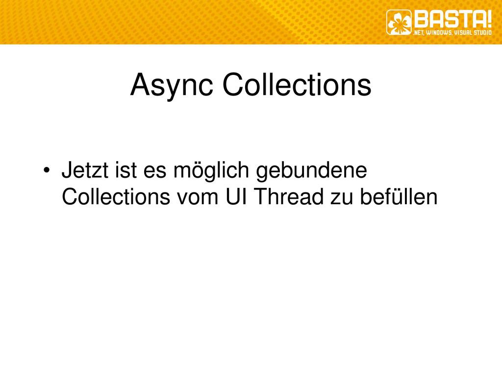 Async Collections • Jetzt ist es möglich gebund...