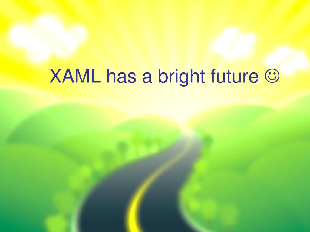 XAML has a bright future 