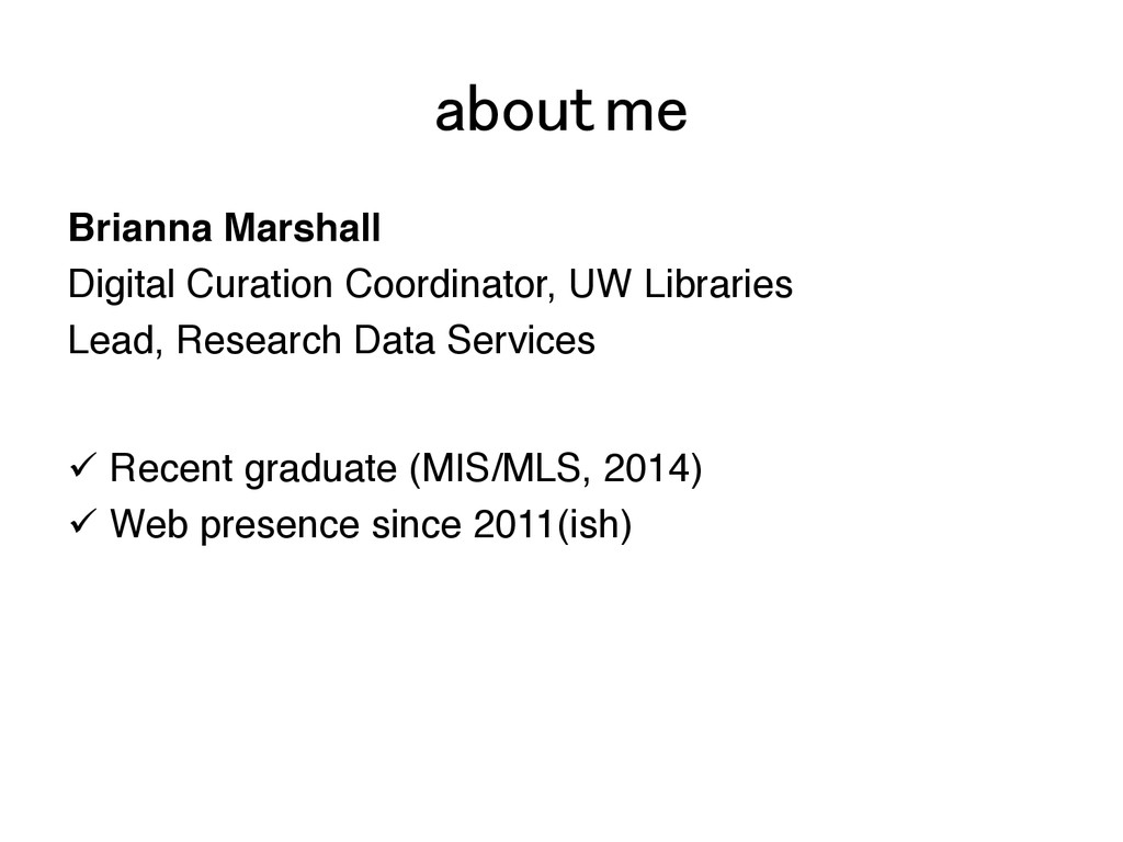 about me! Brianna Marshall! Digital Curation Co...